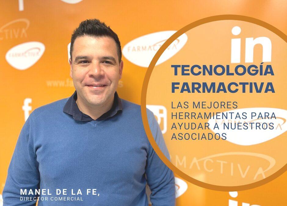 Tecnología Farmactiva, nuestras mejores herramientas para ayudar a nuestros asociados.